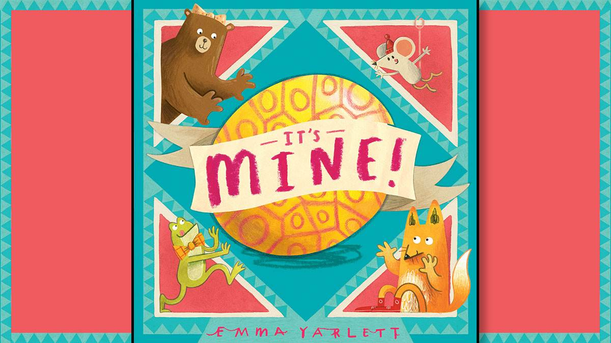 The front cover of It's Mine by Emma Yarlett