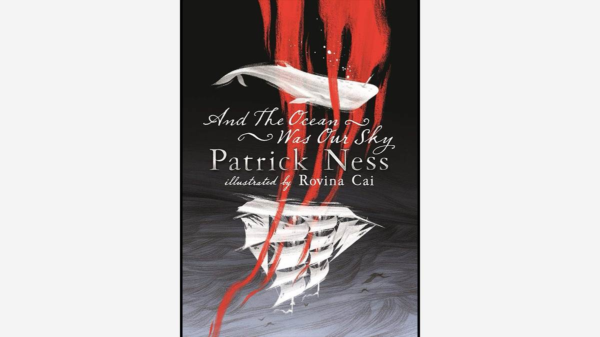 The cover of And the Ocean was Our Sky by Patrick Ness and Rovina Cai