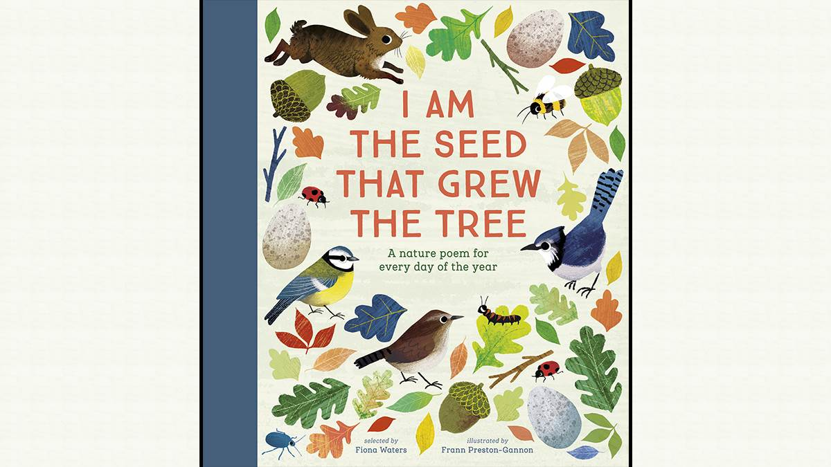 The cover of I Am the Seed That Grew the Tree, an anthology collected by Fiona Waters and illustrated by Frann Preston-Gannon