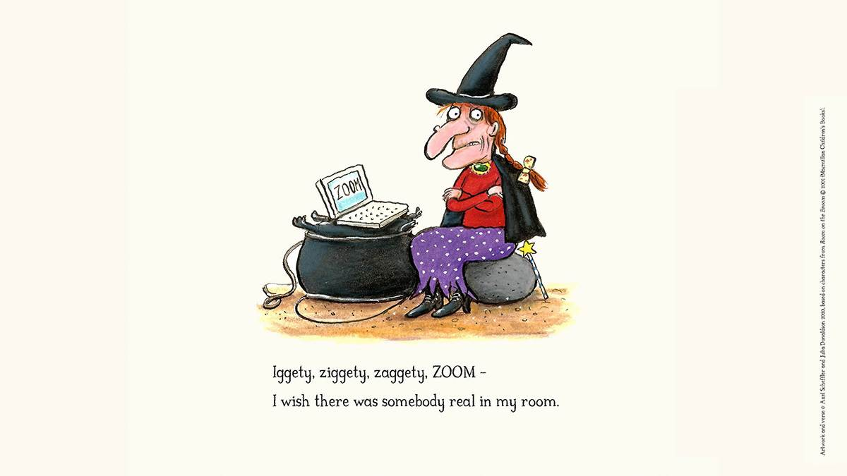 The witch from Room on the Broom at her laptop with the words: 'Iggety, ziggety, zaggety, ZOOM - I wish there was somebody real in my room'