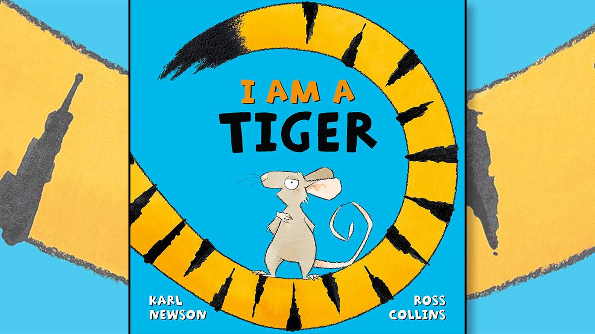 The front cover of I Am a Tiger by Karl Newson and Ross Collins